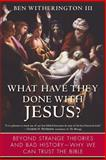 What Have They Done with Jesus?, Ben Witherington, 0061120022