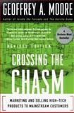 Crossing the Chasm : Marketing and Selling High-Tech Products to Mainstream Customers, Moore, Geoffrey A., 0066620023