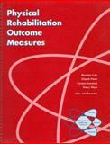 Physical Rehabilitation Outcome Measures, Cole, Matt, 0683180029