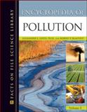 Encyclopedia of Pollution Set : Air, Earth and Water, Gates, Alexander E. and Blauvelt, Robert P., 0816070024