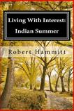 Living with Interest: Indian Summer, Robert Hammitt, 1466270020