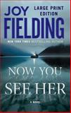 Now You See Her, Joy Fielding, 1476790027