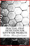 Practical Crap Detection for Software Projects, Mike Macfarlane, 1493520024