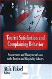 Tourist Satisfaction and Complaining Behavior : Measurement and Management Issues in the Tourism and Hospitality Industry, Yüksel, Atila and Yüksel, Atila, 1604560029
