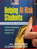 Helping At-Risk Students : A Group Counselling Approach for Grades 6-9, Waterman, Jill and Walker, Elizabeth, 1606230026
