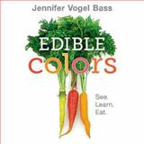 Edible Colors, Jennifer Vogel Bass, 1626720029