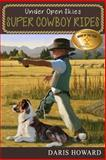 Super Cowboy Rides, Daris Howard, 1629860026