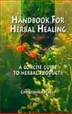 Handbook for Herbal Healing, Christopher Hobbs, 1884360025