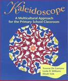 Kaleidoscope : A Multicultural Approach for the Primary School Classroom, De Gaetano, Yvonne and Williams, Leslie R., 0023280026