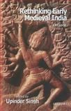 Rethinking Early Medieval India, Singh, Upinder, 0198070020