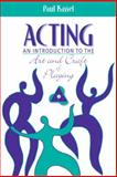 Acting : An Introduction to the Art and Craft of Playing, Kassel, Paul, 0205440029