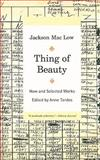 Thing of Beauty : New and Selected Works, Mac Low, Jackson, 0520260023