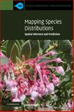 Mapping Species Distributions : Spatial Inference and Prediction, Franklin, Janet, 0521700027