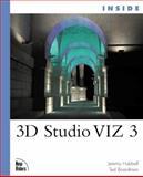 Inside 3D Studio VIZ 3, Hubbell, Jeremy and Broadman, Ted, 0735710023