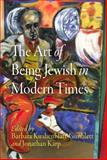 The Art of Being Jewish in Modern Times, , 0812240022