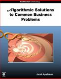 Algorithmic Solutions to Common Business Problems, Apelbaum, Yaacov, 0980000025