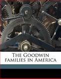 The Goodwin Families in Americ, John Samuel Goodwin, 1145640028