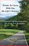 Poems to Carry with You on Life's Journey, Bruce B. Wilmer, 1571580026