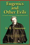 Eugenics and Other Evils, G. K. Chesterton, 1587420023