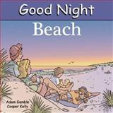 Good Night Beach, Adam Gamble, 160219002X