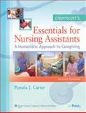 Lippincott's Essentials for Nursing Assistants : A Humanistic Approach to Caregiving, Carter, Pamela J., 1605470023