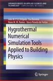 Hygrothermal Numerical Simulation Tools Applied to Building Physics, Delgado, João M. P. Q. and Barreira, Eva, 364235002X