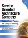 Service-Oriented Architecture Compass : Business Value, Planning, and Enterprise Roadmap, Bose, Sanjay and Fiammante, Marc, 0131870025