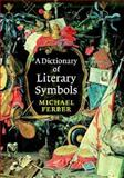 A Dictionary of Literary Symbols, Ferber, Michael, 0521000025