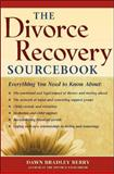 The Divorce Recovery Sourcebook, Berry, Dawn Bradley, 0737300027