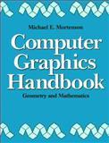 Computer Graphics Handbook, Mortenson, Michael E., 0831110023