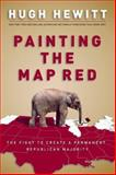 Painting the Map Red, Hugh Hewitt, 0895260026