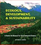 Ecology, Development, and Sustainability : A Hands-On Manual for Environmental Science, Chaves, Antonio, 0985040025