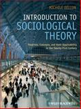 Introduction to Sociological Theory : Theorists, Concepts, and Their Applicability to the Twenty-First Century, Dillon, Michele, 1405170026