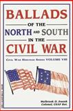 Ballads of the North and South in the Civil War, Walbrook D. Swank, 1572490020