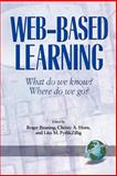 Web-Based Learning : What Do We Know? Where Do We Go?, , 1593110022