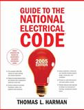 Guide to the National Electrical Code, 2005, Harman, Thomas L., 0131480022