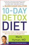 The Blood Sugar Solution 10-Day Detox Diet, Mark Hyman, 0316230022