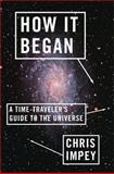 How It Began, Chris Impey, 0393080021