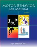 Motor Behavior Lab Manual, Hendrick, Joy L., 075757002X