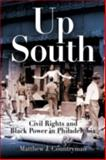 Up South : Civil Rights and Black Power in Philadelphia, Countryman, Matthew J., 0812220021