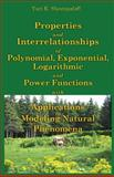 Properties and Interrelationships of Polynomial, Exponential, Logarithmic and Power Functions with Applications to Modeling Natural Phenomena, Shestopaloff, Yuri K., 0981380026
