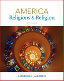 America : Religions and Religion, Albanese, Catherine L., 1133050026