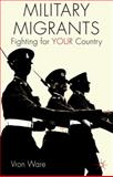 Military Migrants : Fighting for YOUR Country, Ware, Vron, 1137010029