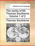 The Works of Mr Thomas Southerne, Thomas Southerne, 117068002X