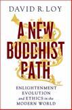 A New Buddhist Path, David R. Loy, 1614290024
