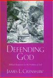 Defending God : Biblical Responses to the Problem of Evil, Crenshaw, James L., 0195140028