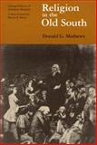Religion in the Old South, Mathews, Donald G., 0226510026