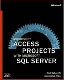 Microsoft Access Projects with Microsoft SQL Server, Nicol, Natascha and Albrecht, Ralf, 0735610029
