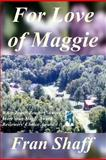 For Love of Maggie, Fran Shaff, 1440490023
