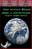 The Little Green Book of Revolution, Ethan Smith, 1494950022